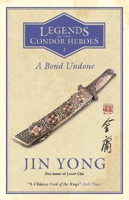 bokomslag A Bond Undone: Legends of the Condor Heroes Vol. 2
