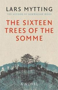 bokomslag The Sixteen Trees of the Somme