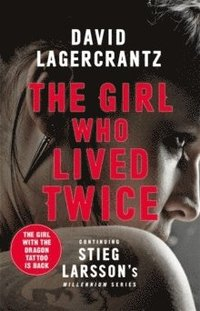bokomslag The Girl Who Lived Twice: A New Dragon Tattoo Story