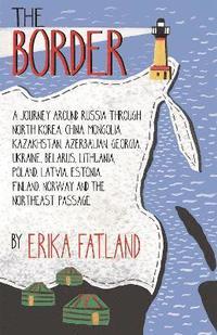 bokomslag The Border - A Journey Around Russia