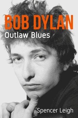 bokomslag Bob Dylan: Outlaw Blues