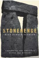 bokomslag Stonehenge - exploring the greatest stone age mystery