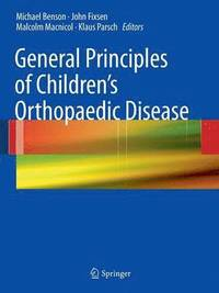 bokomslag General Principles of Children's Orthopaedic Disease