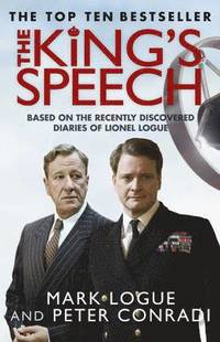 bokomslag The King's Speech: How one man saved the British monarchy