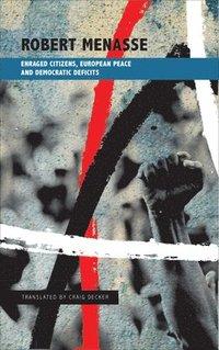 bokomslag Enraged Citizens, European Peace and Democratic Deficits