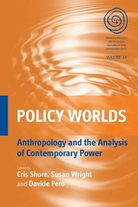 bokomslag Policy Worlds: Anthropology and Analysis of Contemporary Power