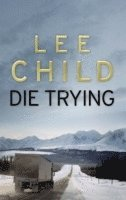 Die trying - (jack reacher 2)