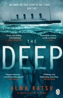 bokomslag The Deep: We all know the story of the Titanic . . . don't we?