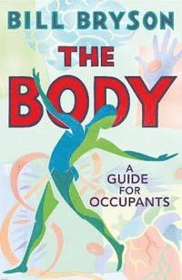 bokomslag The Body: A Guide for Occupants