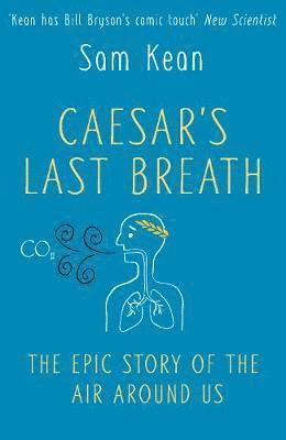 bokomslag Caesars last breath - the epic story of the air around us