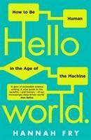 bokomslag Hello World : how to be human in the age of the machine