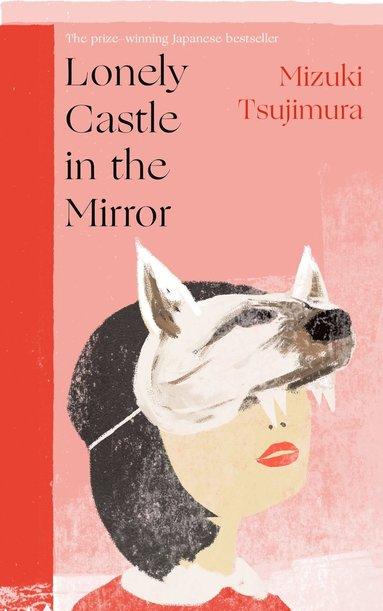bokomslag Lonely Castle in the Mirror