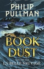 bokomslag La Belle Sauvage: The Book of Dust Volume One