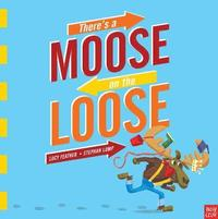 bokomslag There's a Moose on the Loose