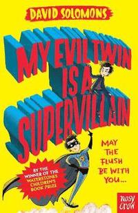 bokomslag My evil twin is a supervillain - by the winner of the waterstones childrens