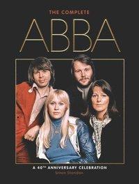 bokomslag The Complete Abba: A 40th Anniversary Celebration