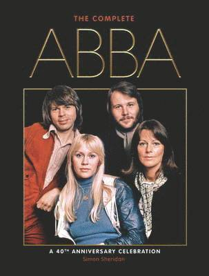 bokomslag The Complete Abba: A 40th Anniversary Celebration