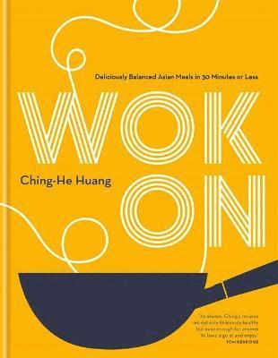 bokomslag Wok On: Deliciously balanced Asian meals in 30 minutes or less