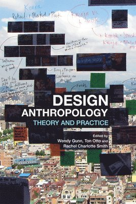 bokomslag Design anthropology - theory and practice