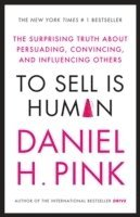 bokomslag To sell is human - the surprising truth about persuading, convincing, and i