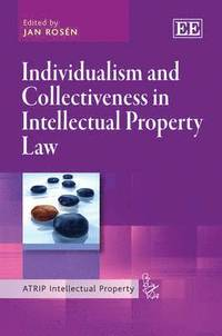 bokomslag Individualism and Collectiveness in Intellectual Property Law