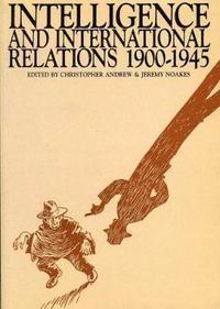 bokomslag Intelligence and International Relations, 1900-1945