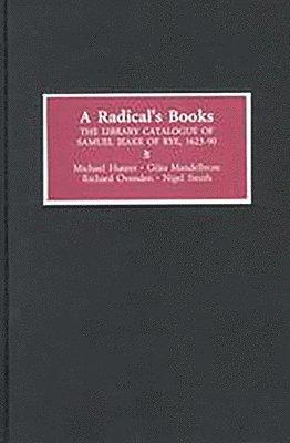 bokomslag A Radical`s Books - The Library Catalogue of Samuel Jeake of Rye (1623-90)