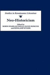 bokomslag Neo-Historicism - Studies in Renaissance Literature, History and Politics