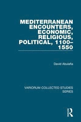 bokomslag Mediterranean Encounters, Economic, Religious, Political, 1100-1550