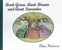 Aunt Green, Aunt Brown and Aunt Lavender