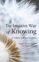 bokomslag The Intuitive Way of Knowing