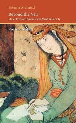 bokomslag Beyond the veil - male-female dynamics in a muslim society