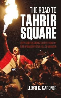 bokomslag The Road to Tahrir Square