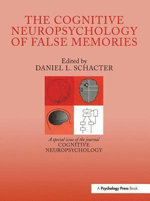 bokomslag The Cognitive Psychology of False Memories