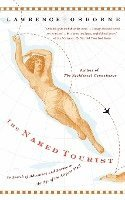 bokomslag The Naked Tourist: In Search of Adventure and Beauty in the Age of the Airport Mall