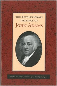 bokomslag The Revolutionary Writings of John Adams