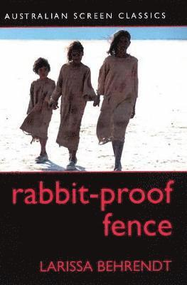 bokomslag Rabbit proof fence - australian screen classic