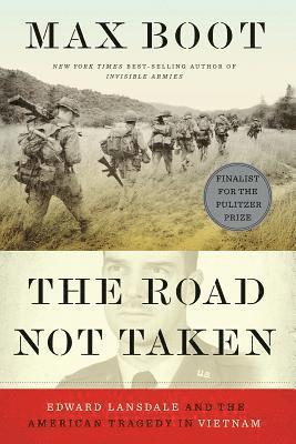 bokomslag The Road Not Taken: Edward Lansdale and the American Tragedy in Vietnam