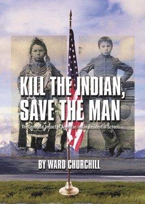 bokomslag Kill the Indian, Save the Man