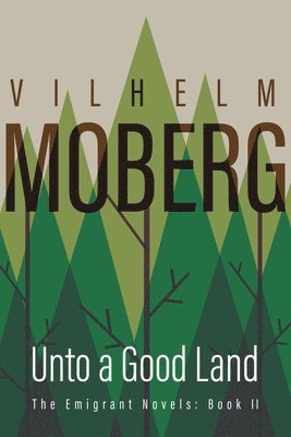 bokomslag Unto a Good Land: The Emigrant Novels Book 2