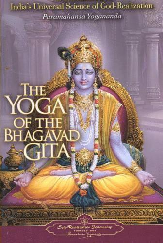 bokomslag Yoga Of The Bhagavad Gita: An Introduction To India's Universal Science Of God-Realization