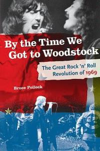 bokomslag By the Time We Got to Woodstock