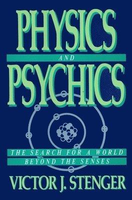 Physics and Psychics – Victor J Stenger – Bok | Akademibokhandeln