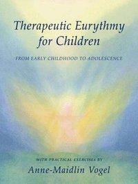 bokomslag Therapeutic Eurythmy for Children