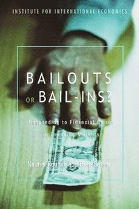 bokomslag Bailouts or Bail-Ins? - Responding to Financial Crises in Emerging Economies