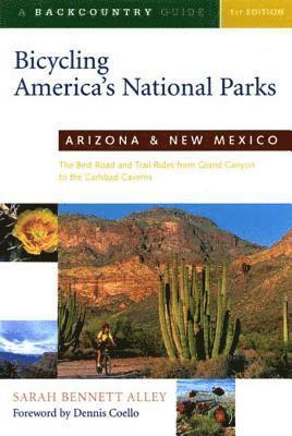 bokomslag Bicycling America's National Parks: Arizona and New Mexico