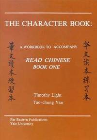 bokomslag The Character Book - A Workbook to Accompany Read Chinese: Book One