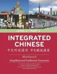 bokomslag Integrated Chinese Level 2 Part 2 - Workbook (Simplified &; Traditional characters)