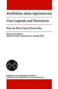 bokomslag Cree Legends and Narratives from the West Coast of James Bay