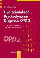 bokomslag Operationalized Psychodynamic Diagnosis Opd-2: Manual of Diagnosis and Treatment Planning